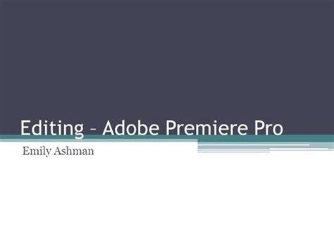 adobe premiere pro slideshow templates editing adobe premiere pro authorstream