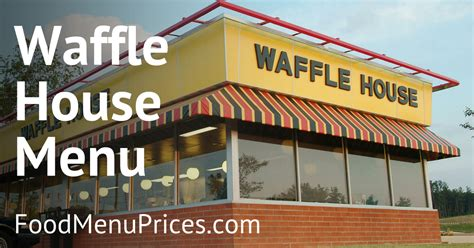 waffle house menu with prices waffle house menu with prices view breakfast dinner menu