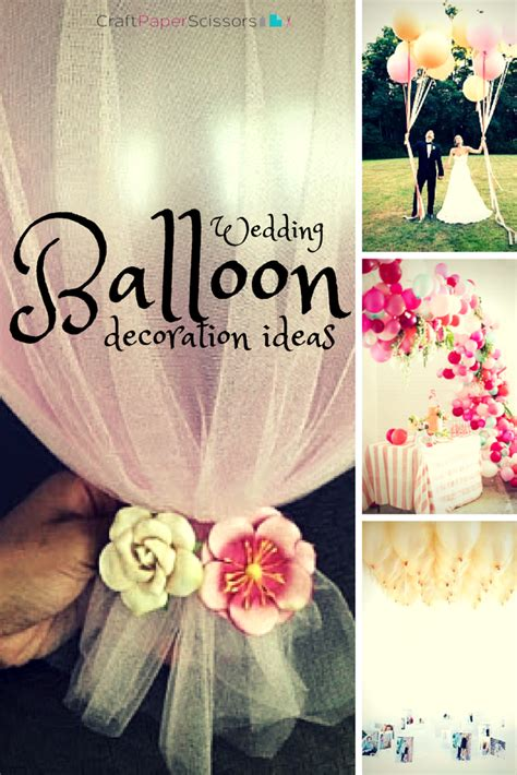 Wedding Balloons Ideas by Trending Wedding Balloon Decoration Ideas Craft Paper