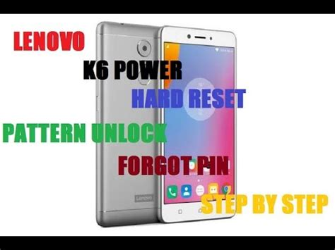 forgot pattern password lenovo lenovo k6 power hard reset pattern unlock and forgot pin
