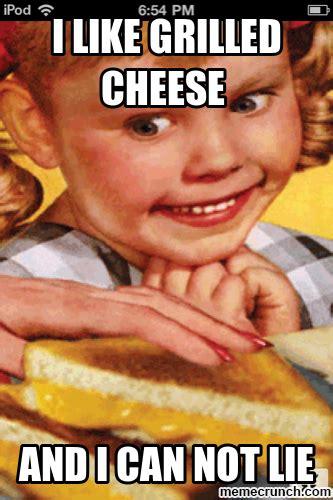 Cheese Meme - i like grilled cheese