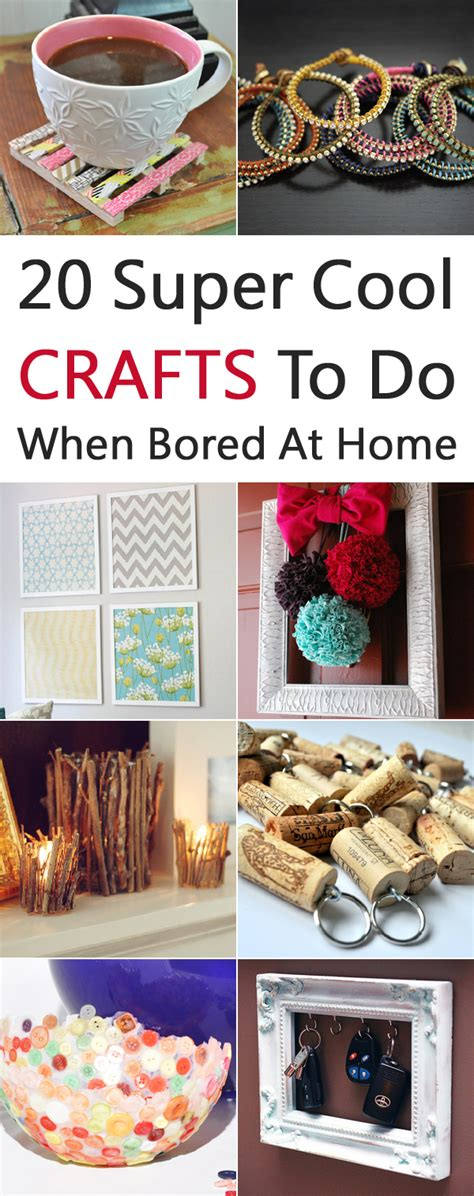 20 cool crafts to do when bored at home