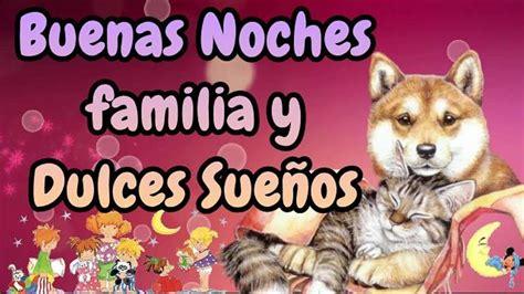 imagenes de buenas tardes a la familia buenas noches familia y dulces sue 241 os youtube