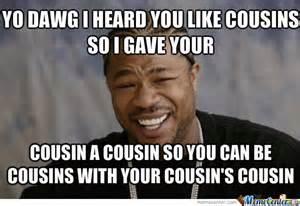 Funny Cousin Memes - cousins by alfredo salas 3726 meme center