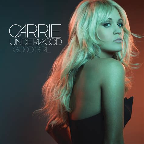 Good Girl | carrie underwood s quot good girl quot debuts at number one on