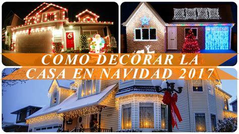 decorar en navidad 2017 como decorar la casa en navidad 2017 youtube