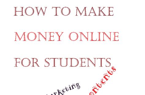 Make Money Online Student - how to make money online for students financial independent people