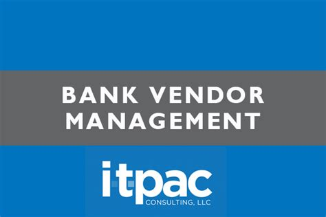 bank consulting bank vendor management itpac consulting llc
