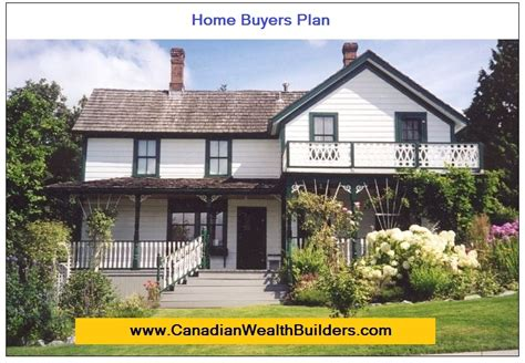 home buyers plan home buyers plan canadian wealth builders