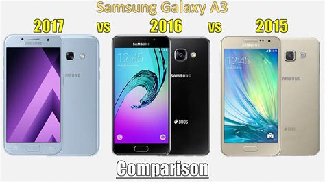 Samsung A3 Dan E3 Samsung Galaxy A3 2017 Vs A3 2016 Vs A3 2015