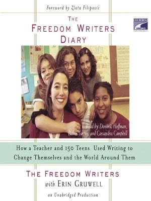 the freedom writers diary how a and 150 used writing to change themselves and the world around them the freedom writers diary s guide