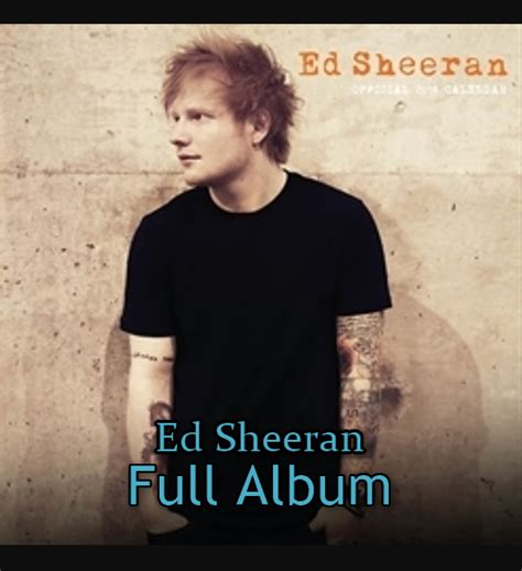 ed sheeran full album download kumpulan lagu ed sheeran mp3 full album rar terbaru 2017