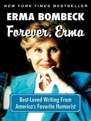 Erma Bombeck Essays by Forever Erma County Library System