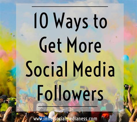 7 Ways To Get More Followers On by 10 Ways To Get More Social Media Followers