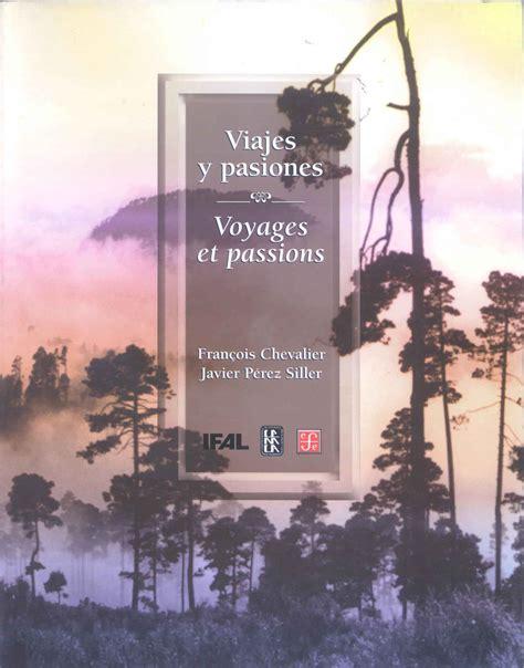 libro pasiones passions m 233 xico francia