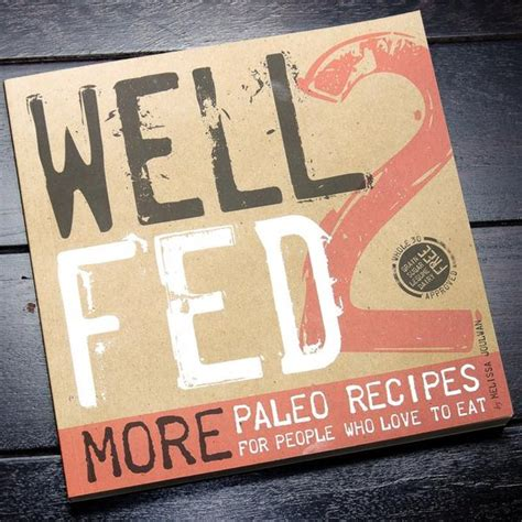 Pdf Well Fed Paleo Recipes by Well Fed 2 More Paleo Recipes For Who To Eat