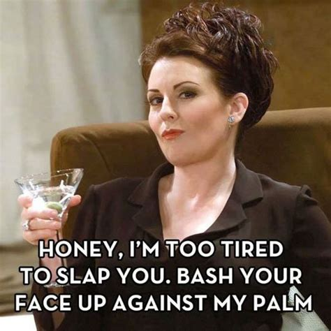 Bitch Slap Meme - karen walker my kind of funny pinterest