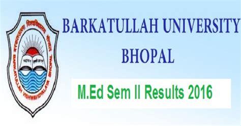 Mba 1st Sem Result Bu Bhopal 2015 by Bu Bhopal Results 2016 Declared M Ed Ii Semester Marks