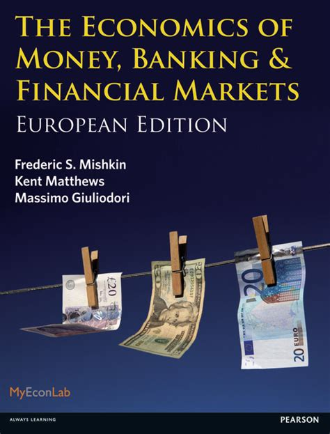 economics of money banking and financial markets 12th edition what s new in economics books pearson education the economics of money banking and