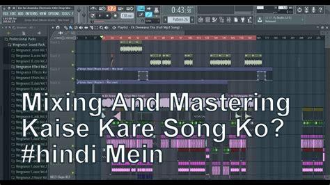 fl studio 11 advanced tutorial in hindi mixing mastering hindi tutorial fl studio 12 mp3speedy net