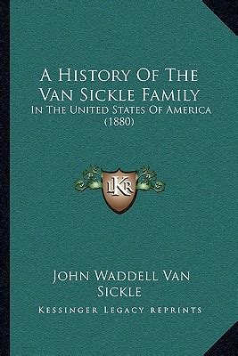 history of the clewell family in the united states of america 1737 1907 classic reprint books a history of the sickle family in the united states