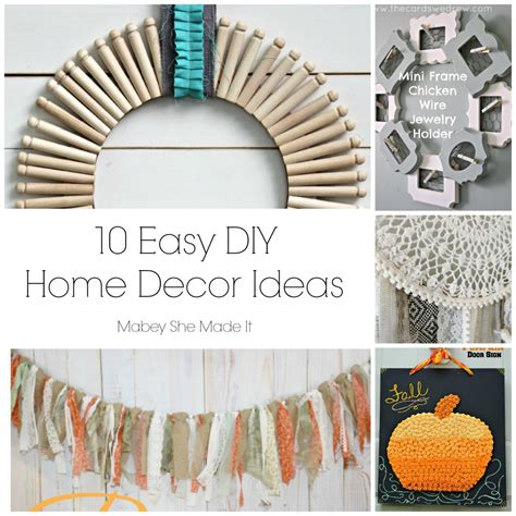 easy diy home decor ideas 10 fun home decor ideas mabey she made it