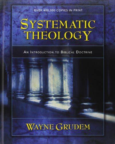 biblical doctrine a systematic 1433545918 matt chandler s bookshelf