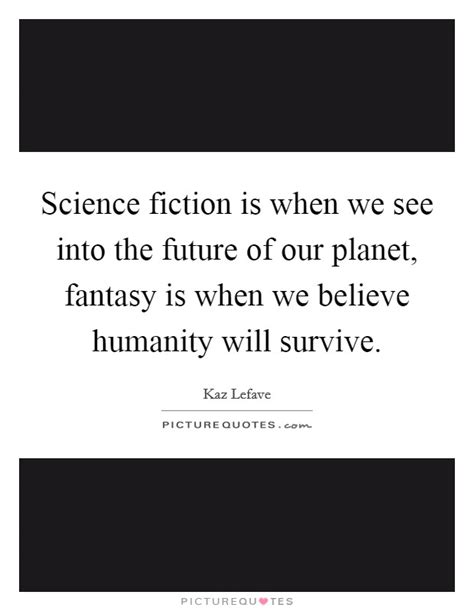 afternow when we cannot see the future where do we begin books believe in the future quotes sayings believe in the