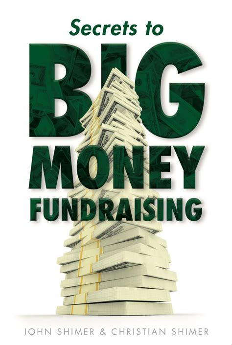 secrets to big money fundraising next level nonprofit fundraising using human motivation storytelling and partnership to increase charity donations books johnshimer author philanthropist fundraising coach