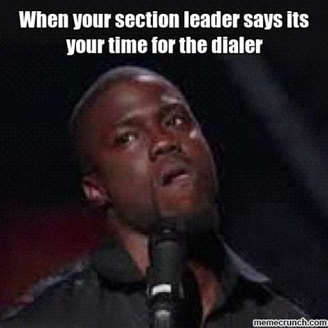 Section Leader by When Your Section Leader Says Its Your Time For The Dialer