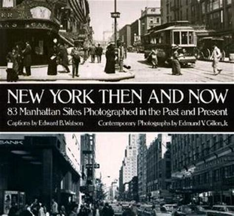 new york then and now barnorama new york then and now by edward b watson