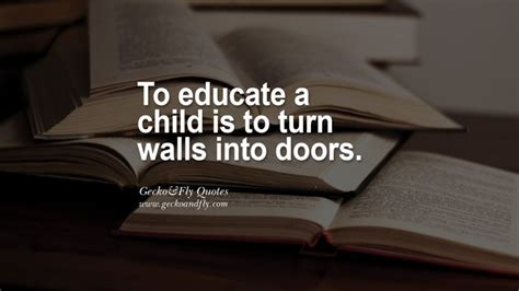 educate  child   turn walls  doors mind blowing quotes  education  teachers