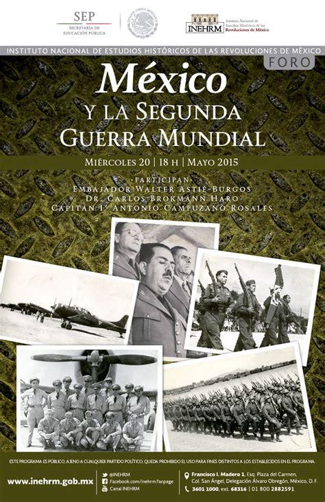 la guerra de la 8494210777 m 233 xico y la segunda guerra mundial