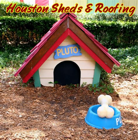 cute dog houses photos sheds patios roofing repair barns humble tx houston kingwood texas woodlands