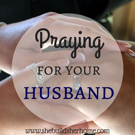 for husband she builds home praying for your husband