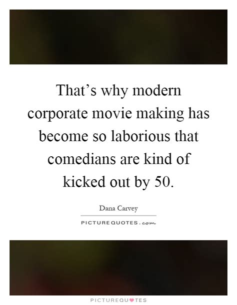 movie quotes modern that s why modern corporate movie making has become so