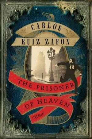 libro the prisoner of heaven the prisoner of heaven the cemetery of forgotten books 3 by carlos ruiz zaf 243 n reviews