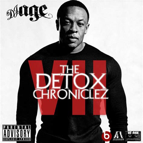 Dre Detox Album by Dj Age Dj Age Presents Dr Dre The Detox Chroniclez Vol 7