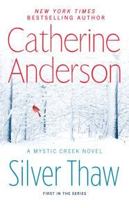 forward mystic creek books silver thaw mystic creek series 1 by catherine