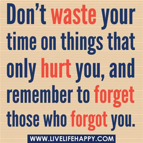 8 Things That Waste Your Precious Time by Don T Waste Your Time On Things That Only Hurt You And Re