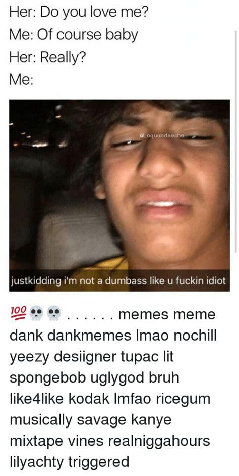 idiot memes 25 best memes about idiot meme idiot memes