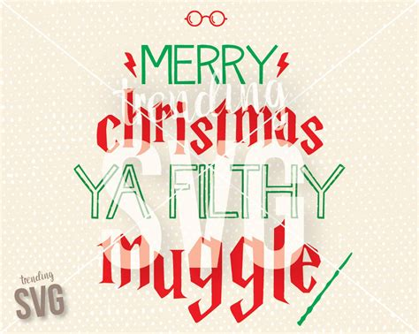 merry christmas ya filthy muggle harry potter home  svg cutting file funny christmas