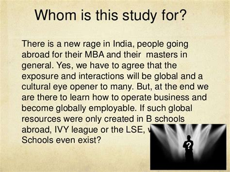 Get In League Mba From India by Why An Indian Mba Is Still A Choice Study