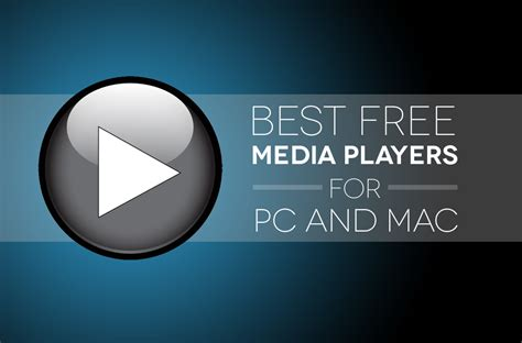 best media player software best free media players for pc and mac digital trends