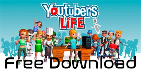 download youtube life youtubers life free download latest version youtube