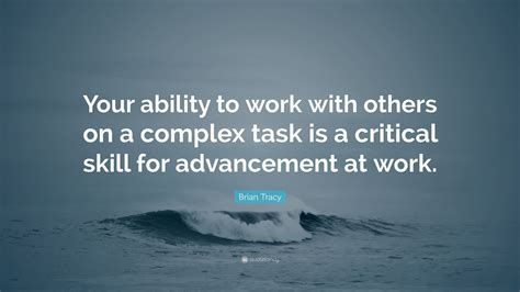 brian tracy quote your ability to work with others on a