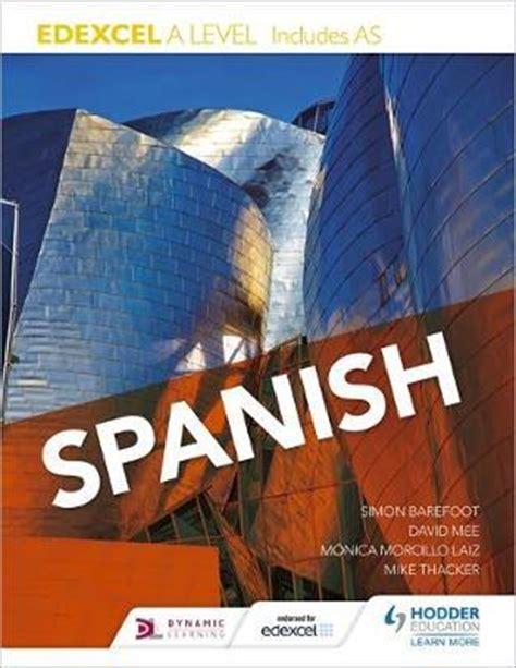 edexcel a level spanish edexcel a level spanish includes as monica morcillo