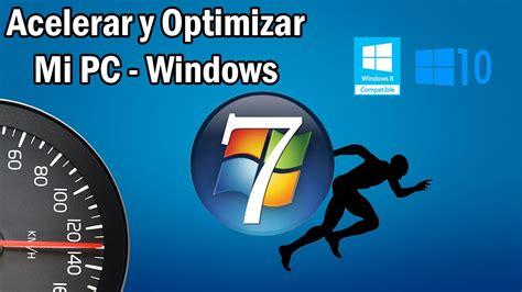 acelerar y optimizar windows 8 windows 7 hazlo tu acelerar optimizar windows 7 2017 viyoutube