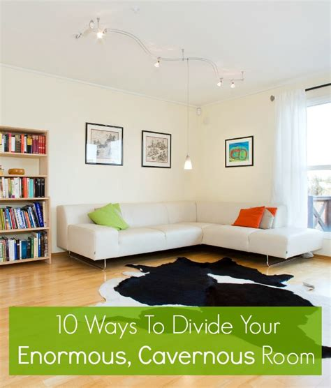 ways to divide a room 10 ways to divide your cavernous room yes and yes