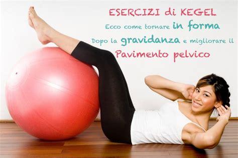 esercizi pavimento pelvico incontinenza esercizi di kegel guida pratica per migliorare pavimento